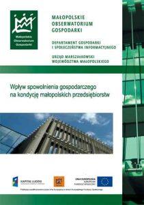 """Okładka raportu: """"Wpływ spowolnienia gospodarczego na kondycję małopolskich przedsiębiorstw"""""""