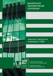"""Okładka raportu: """"Inwestycje zagraniczne w Małopolsce w 2008"""""""