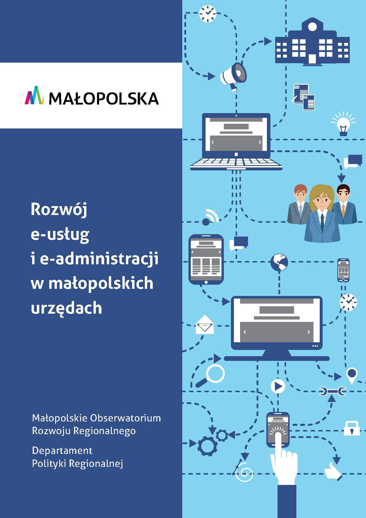 """Okładka raportu: """"Rozwój e-usług i e-administracji w małopolskich urzędach"""""""