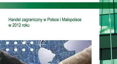 """Okładka raportu: """"Handel zagraniczny w Polsce i Małopolsce w 2012 r."""""""