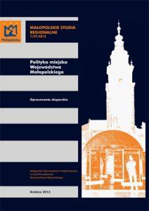 """Okładka raportu: """"Polityka miejska Województwa Małopolskiego"""""""