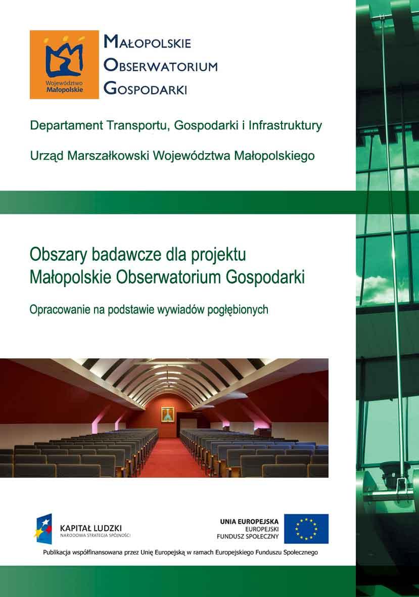 """Okładka raportu: """"Obszary badawcze dla projektu Małopolskie Obserwatorium Gospodarki. Opracowanie na podstawie wywiadów pogłębionych"""""""