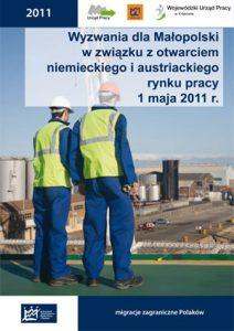 Wyzwania dla Małopolski w związku z otwarciem niemieckiego i austriackiego rynku pracy 1 maja 2011 r. – migracje zagraniczne Polaków