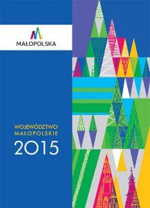 """Okładka raportu: """"Województwo Małopolskie 2015"""""""
