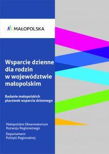 Wsparcie dzienne dla rodzin w województwie małopolskim. Badanie małopolskich placówek wsparcia dziennego