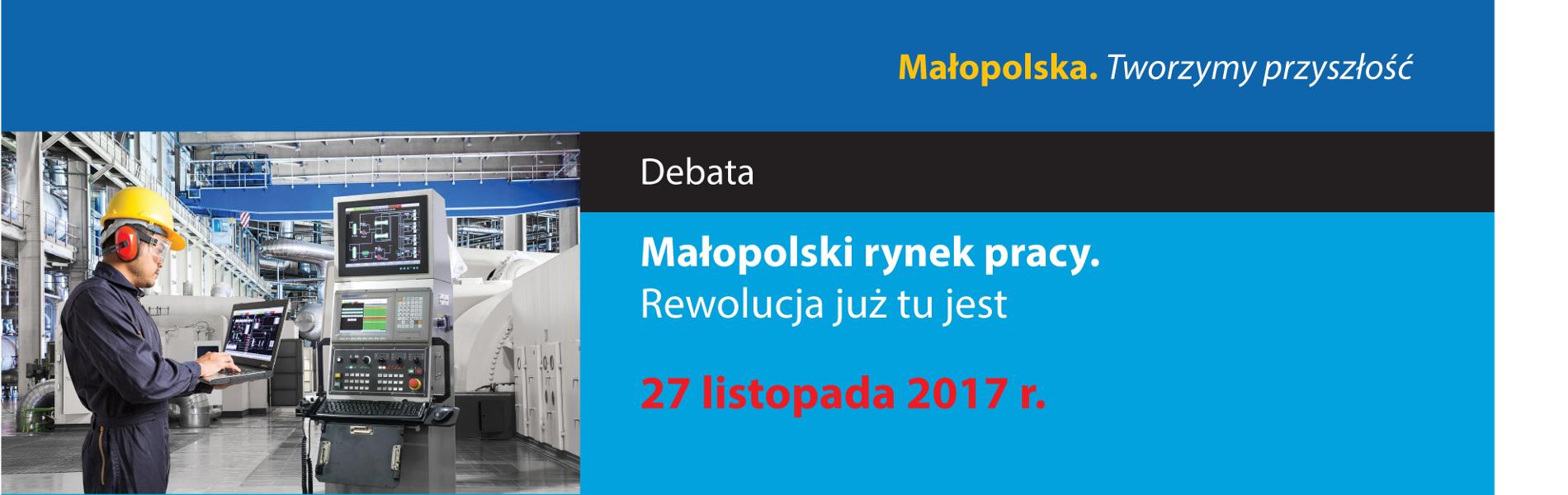 """Debata """"Małopolski rynek pracy. Rewolucja już tu jest"""""""
