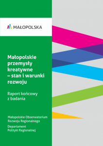 Okładka badania Małopolskie przemysły kreatywne - stan i warunki rozwoju