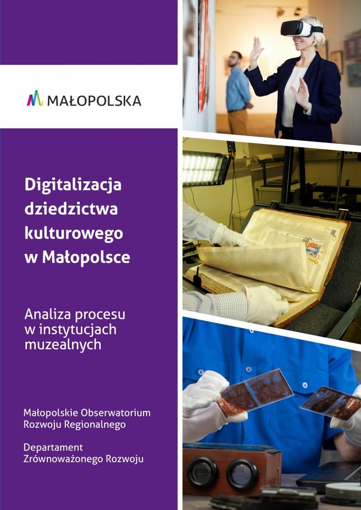 Digitalizacja dziedzictwa kulturowego w Małopolsce. Analiza procesu w instytucjach muzealnych