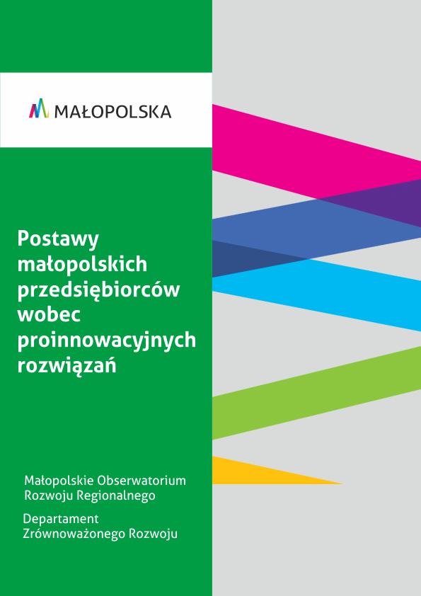 Postawy małopolskich przedsiębiorców wobec proinnowacyjnych rozwiązań